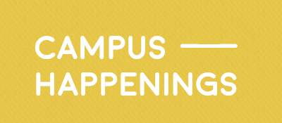 Campus Happenings